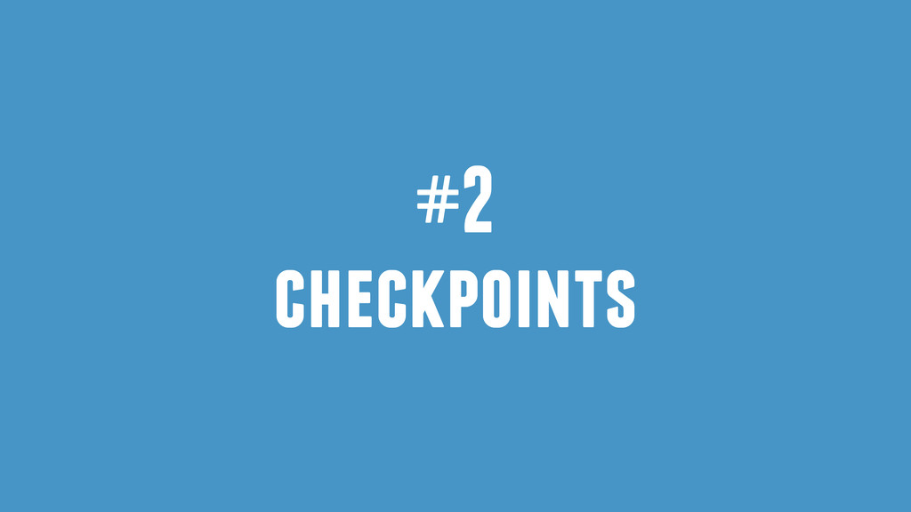 #2 checkpoints