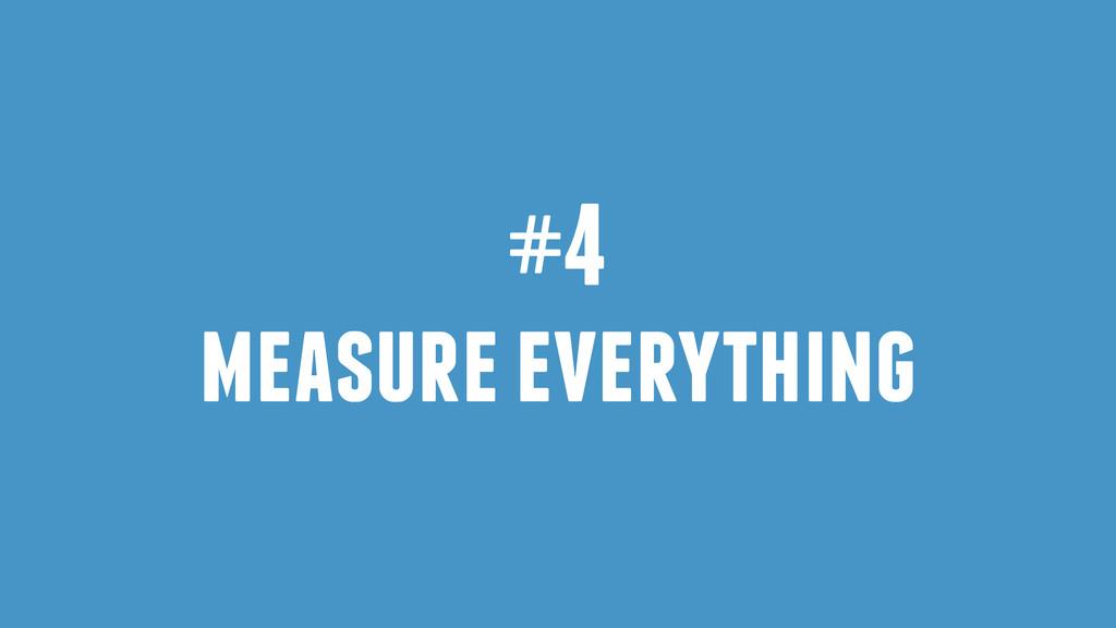 #4 measure everything
