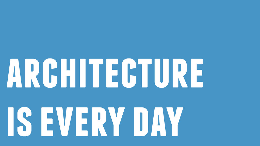 architecture is every day
