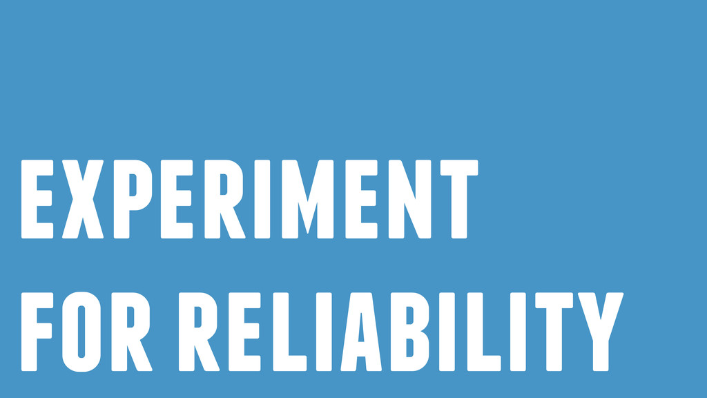 experiment for reliability