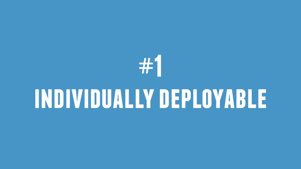 #1 individually deployable