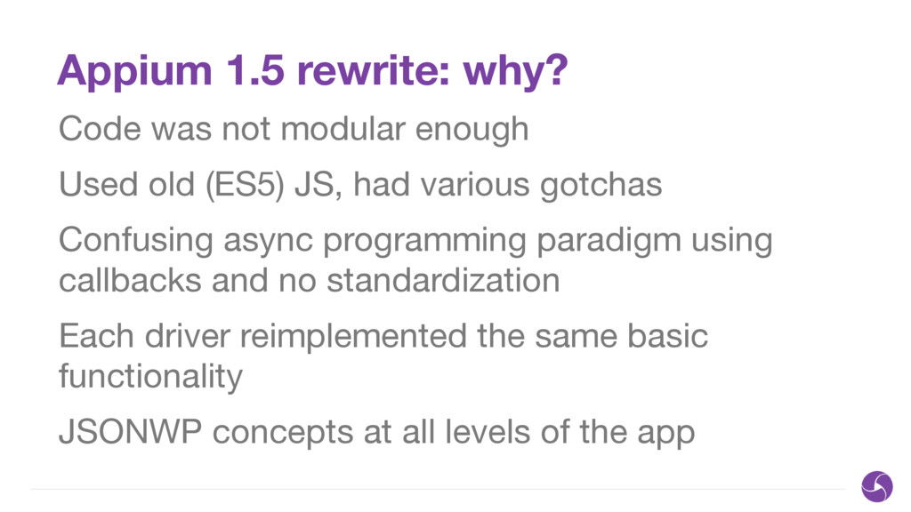 Appium 1.5 rewrite: why? Code was not modular e...