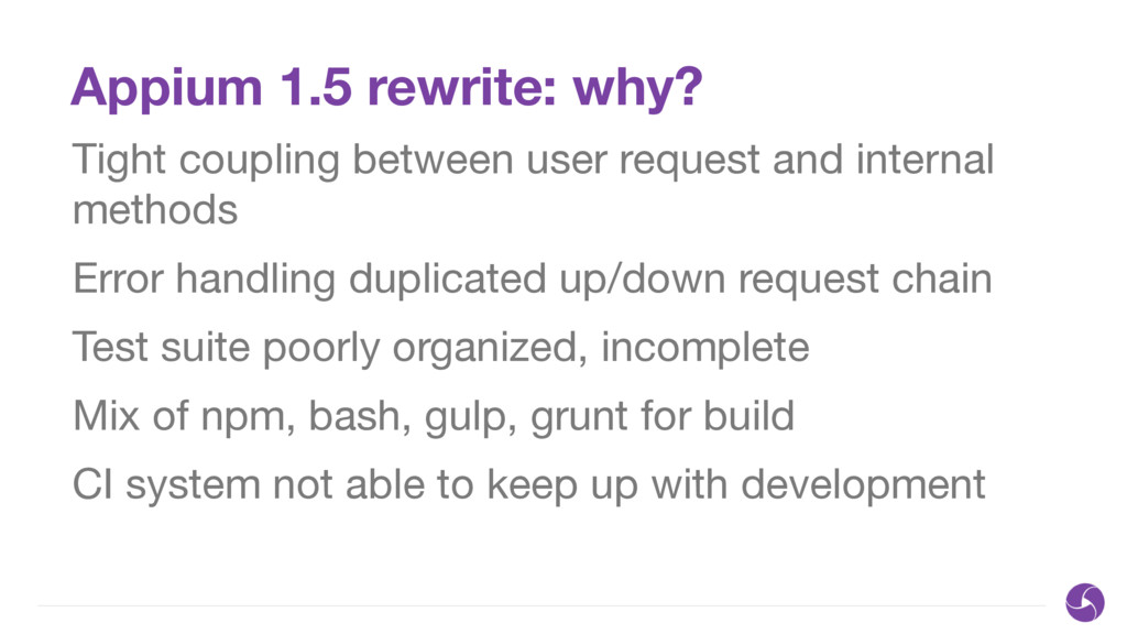 Appium 1.5 rewrite: why? Tight coupling between...