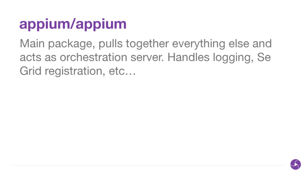 appium/appium Main package, pulls together ever...