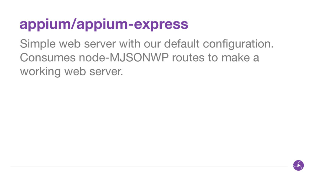appium/appium-express Simple web server with ou...