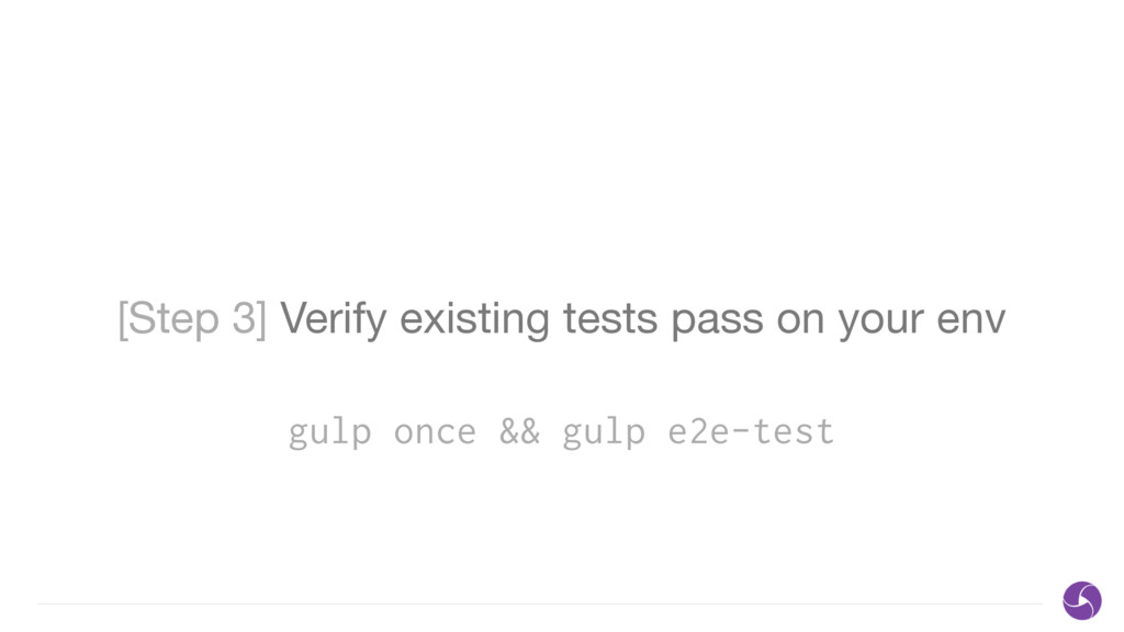[Step 3] Verify existing tests pass on your env...