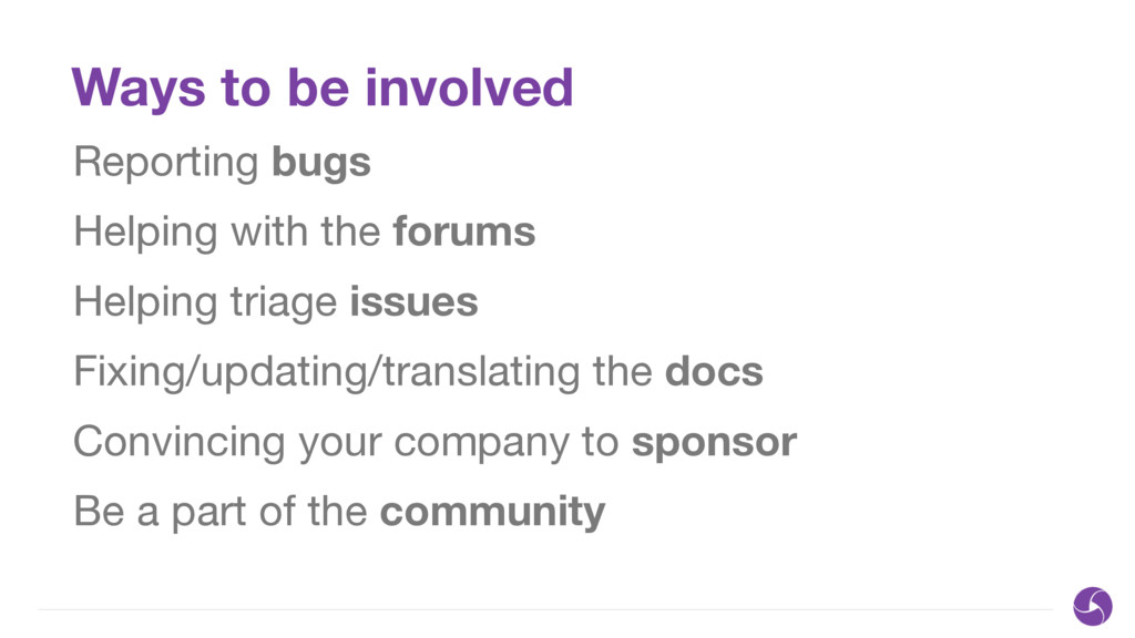 Ways to be involved Reporting bugs Helping with...