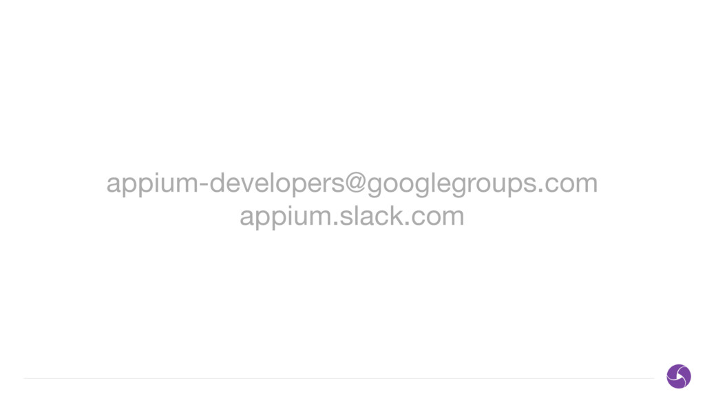 appium-developers@googlegroups.com  appium.slac...