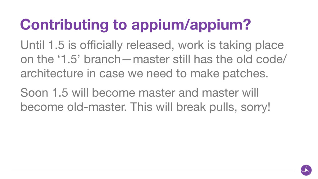 Contributing to appium/appium? Until 1.5 is offic...