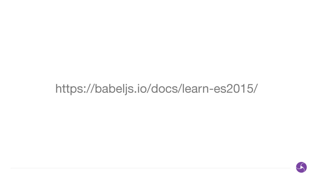 https://babeljs.io/docs/learn-es2015/