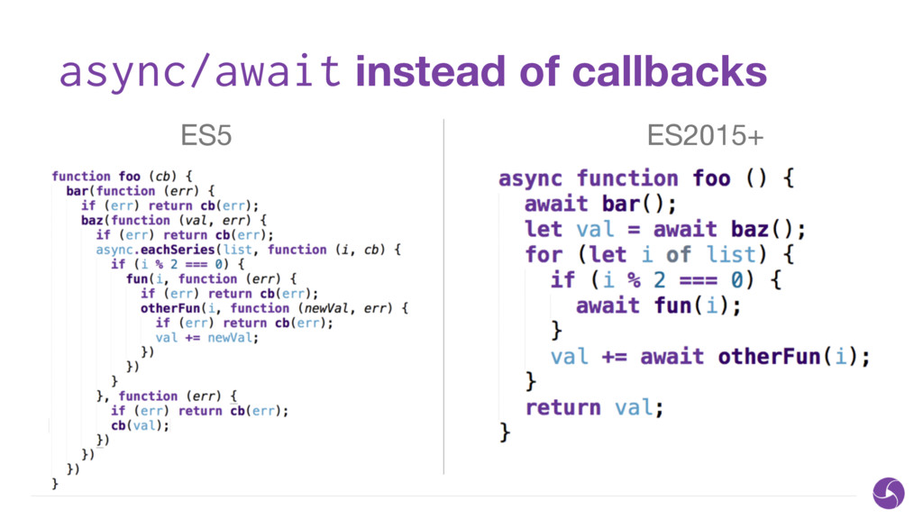 async/await instead of callbacks ES5 ES2015+