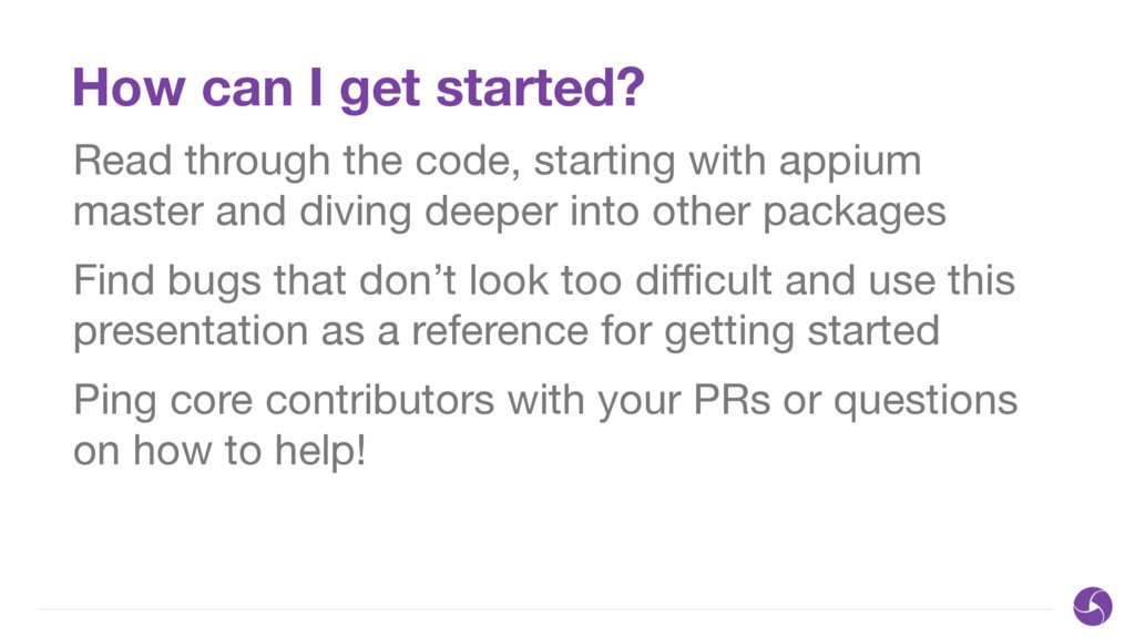 How can I get started? Read through the code, s...