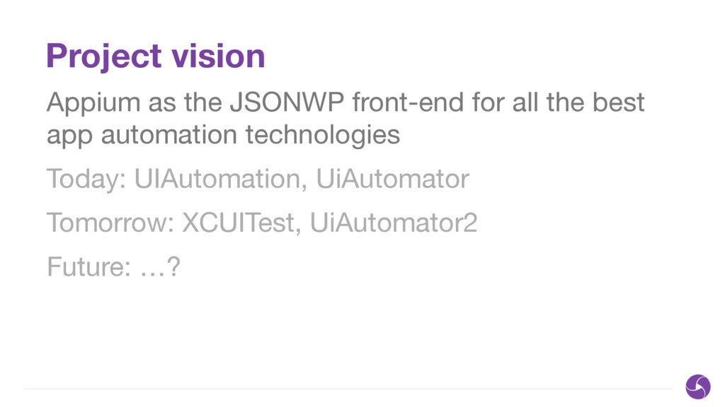 Project vision Appium as the JSONWP front-end f...