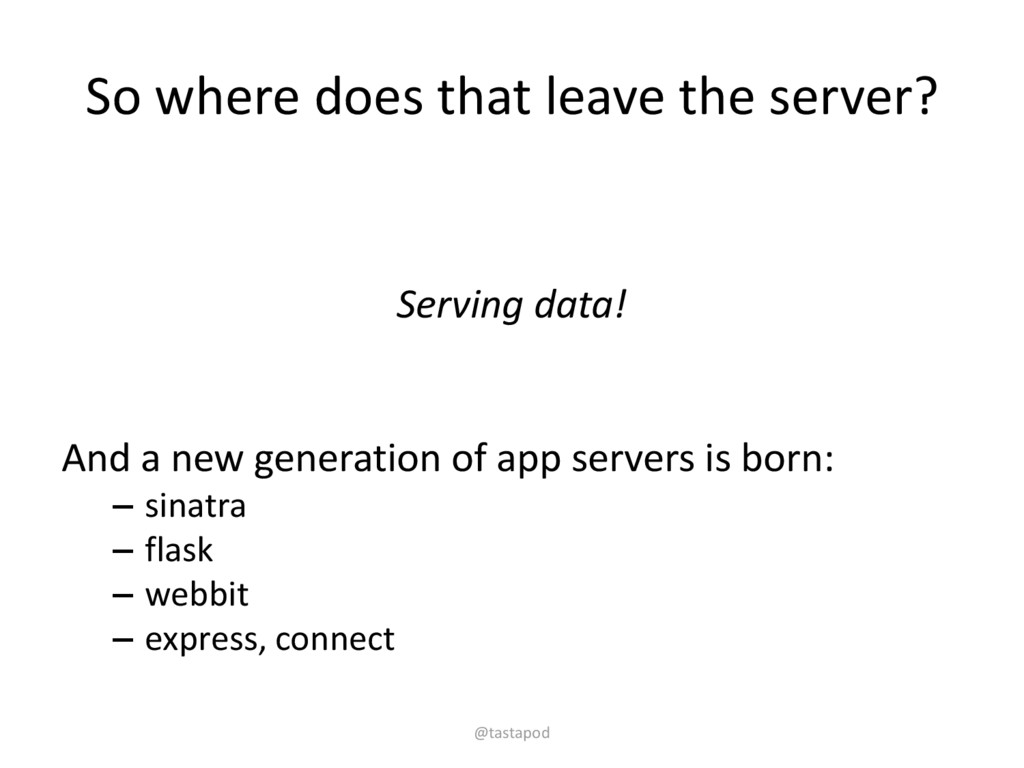 So where does that leave the server? Serving da...
