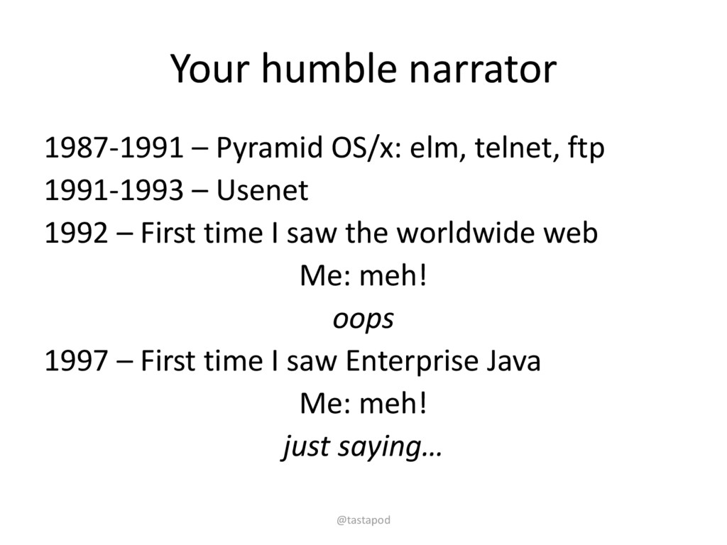 Your humble narrator 1987-1991 – Pyramid OS/x: ...