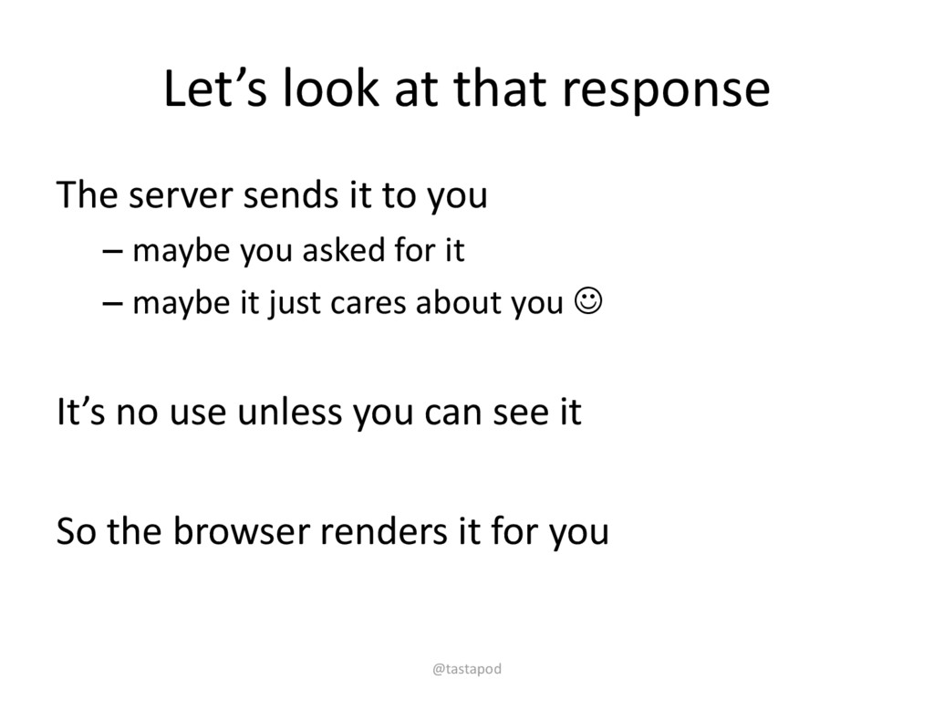 Let's look at that response The server sends it...