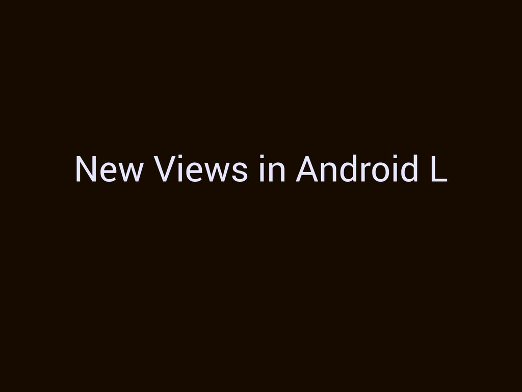 New Views in Android L