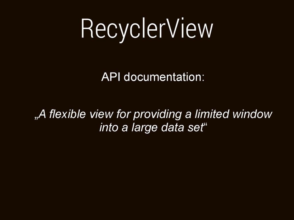 "RecyclerView API documentation: ""A flexible vie..."