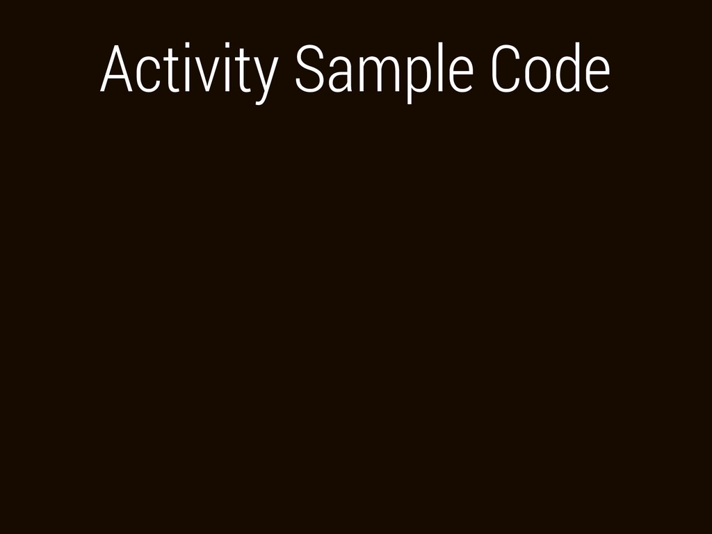 Activity Sample Code