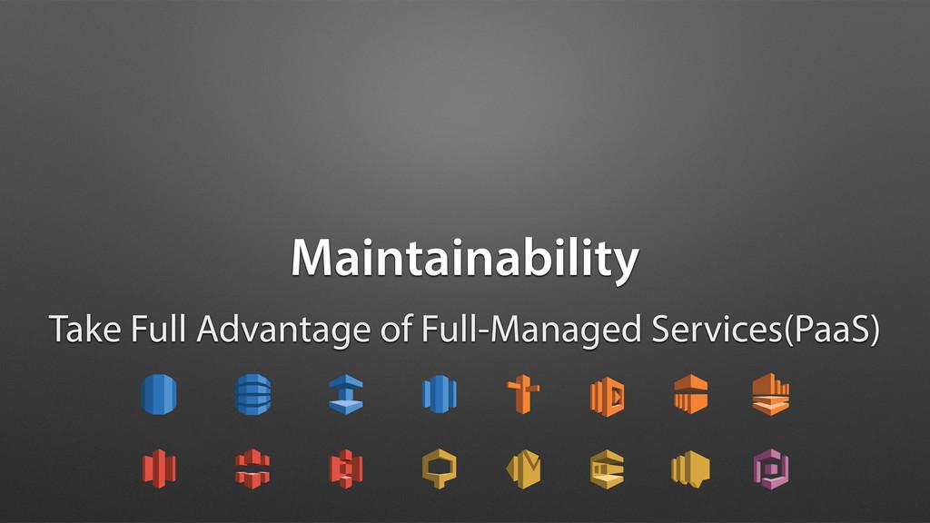 Maintainability Take Full Advantage of Full-Man...