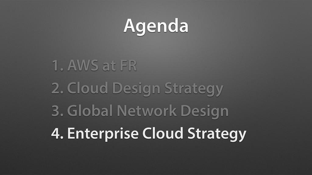 Agenda 1. AWS at FR 2. Cloud Design Strategy 3....