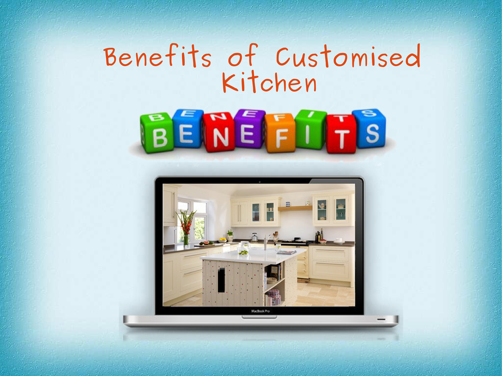 Benefits of Customised Kitchen