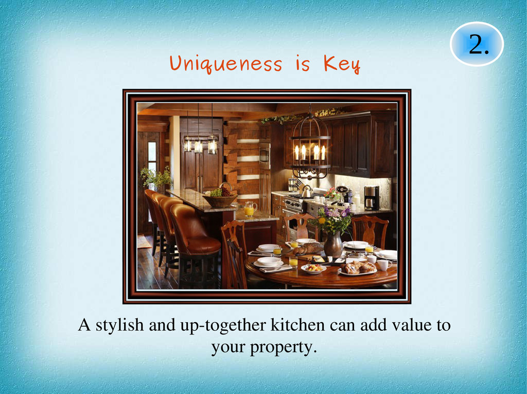 A stylish and up-together kitchen can add value...