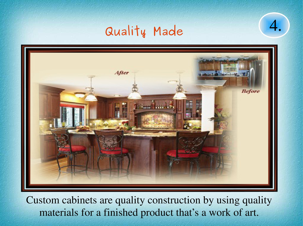 Custom cabinets are quality construction by usi...