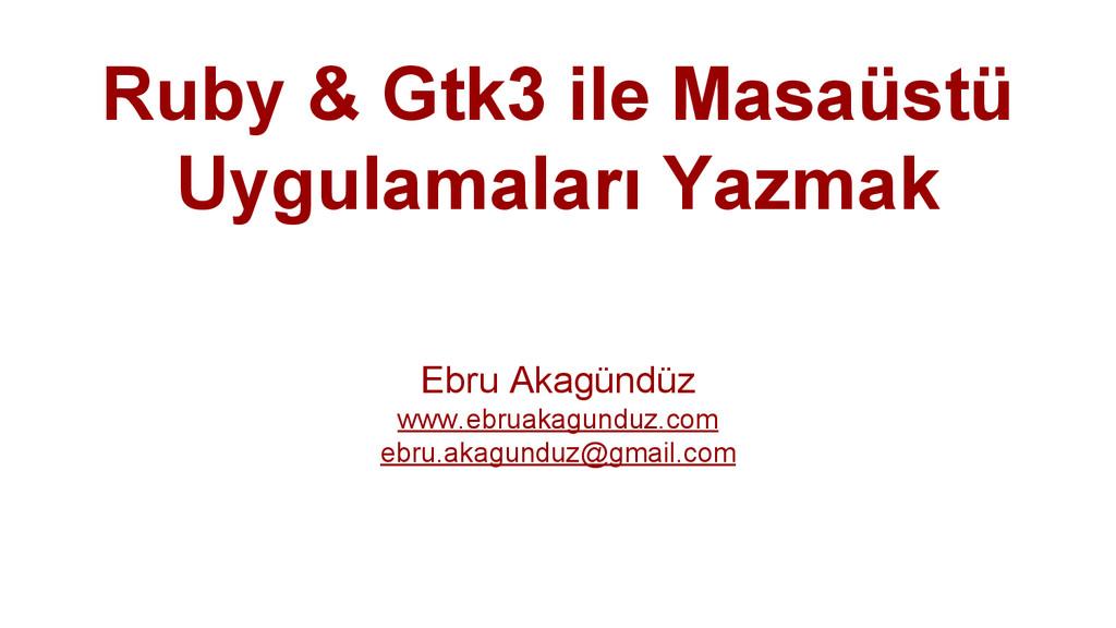 Ruby & Gtk3 ile Masaüstü Uygulamaları Yazmak Eb...