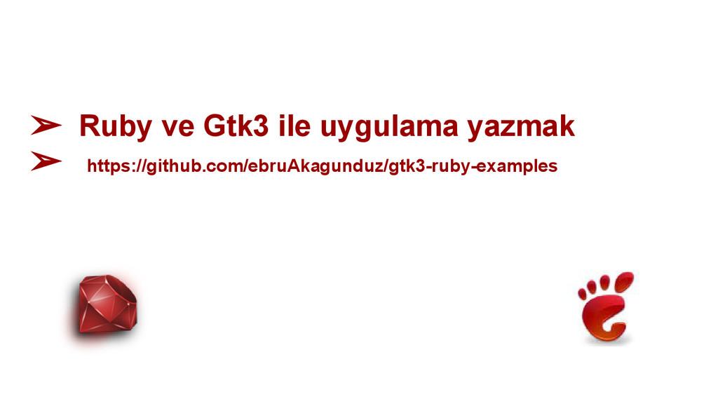 ➢ Ruby ve Gtk3 ile uygulama yazmak ➢ https://gi...
