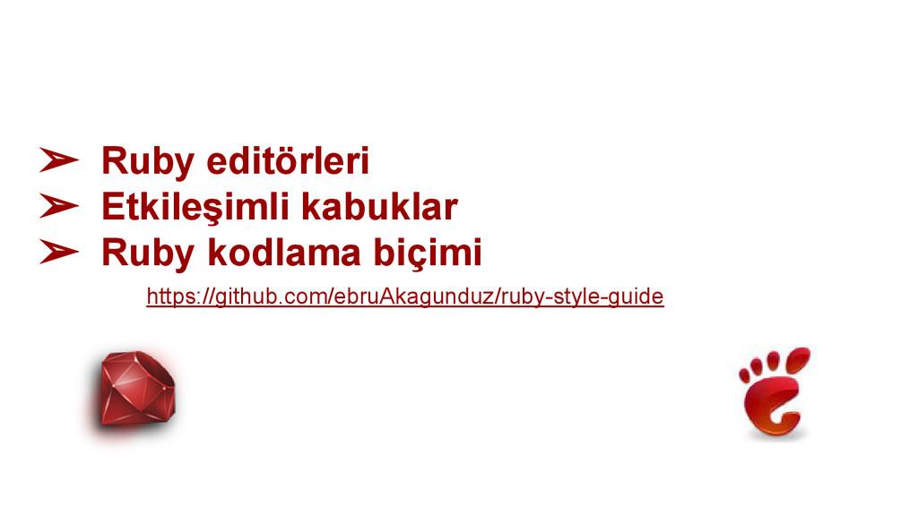 ➢ Ruby editörleri ➢ Etkileşimli kabuklar ➢ Ruby...