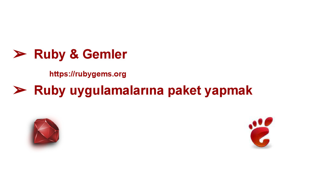 ➢ Ruby & Gemler https://rubygems.org ➢ Ruby uyg...