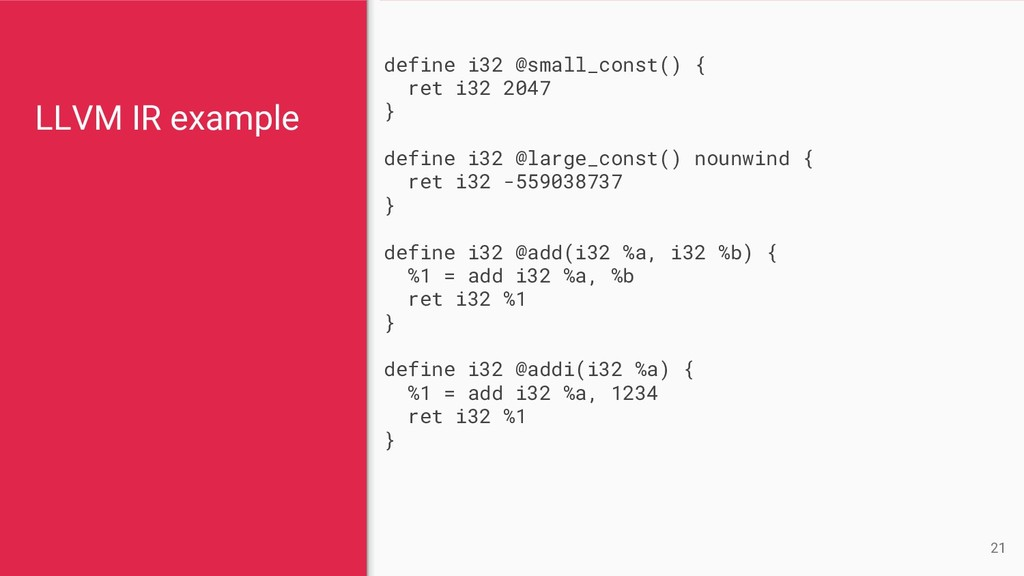 LLVM IR example 21 define i32 @small_const() { ...
