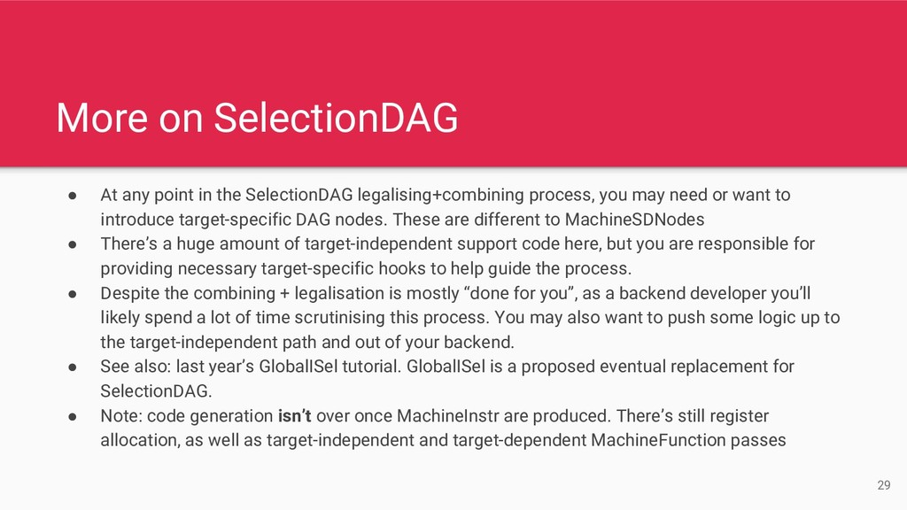 More on SelectionDAG ● At any point in the Sele...