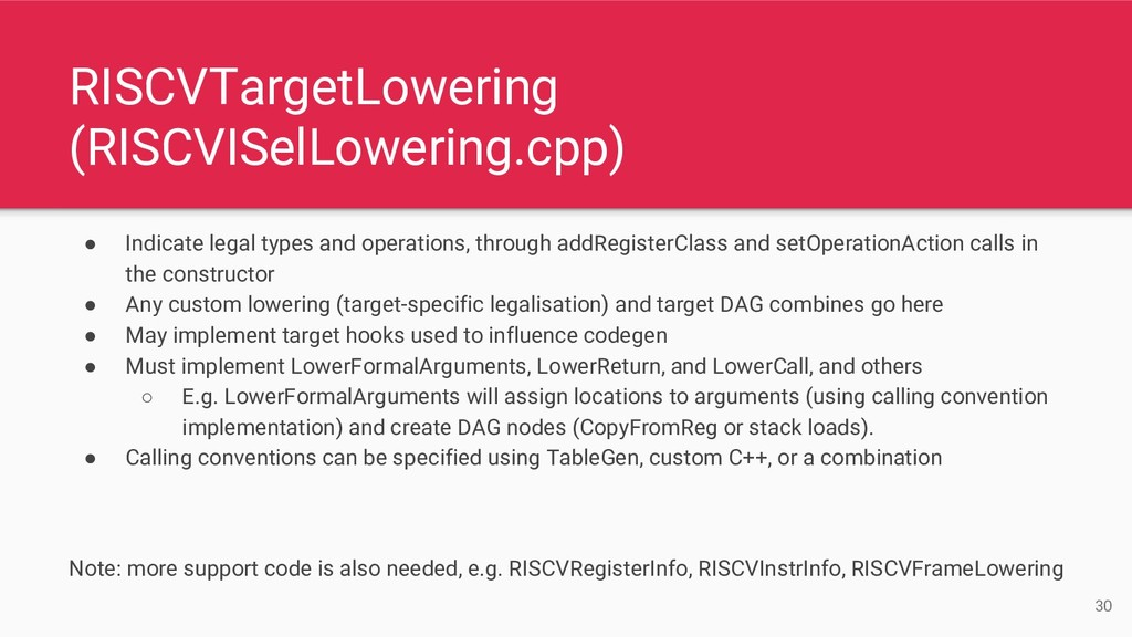 RISCVTargetLowering (RISCVISelLowering.cpp) ● I...