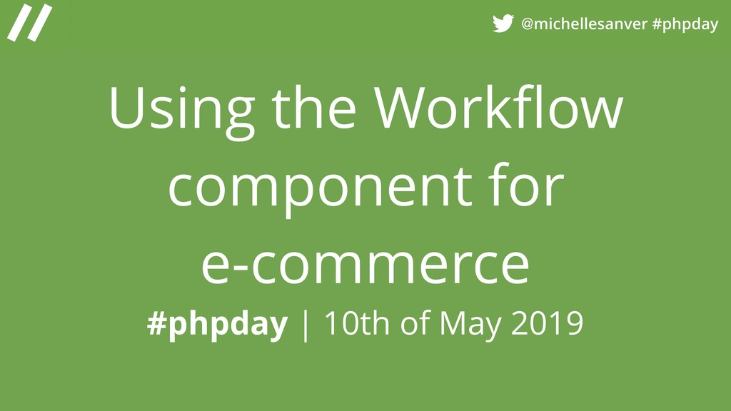 @michellesanver #phpday Using the Workflow compo...