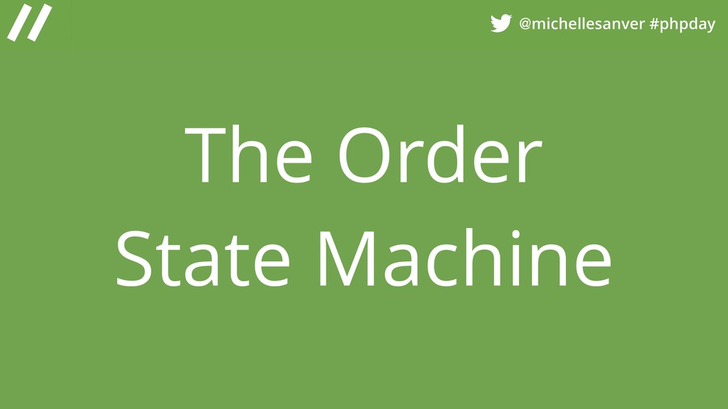@michellesanver #phpday The Order