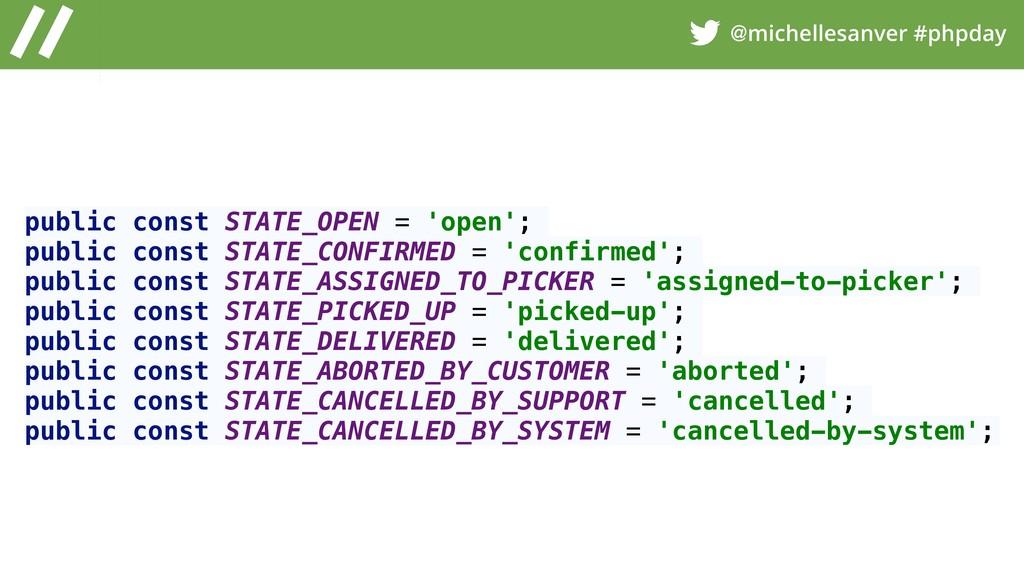 @michellesanver #phpday public const STATE_OPEN...