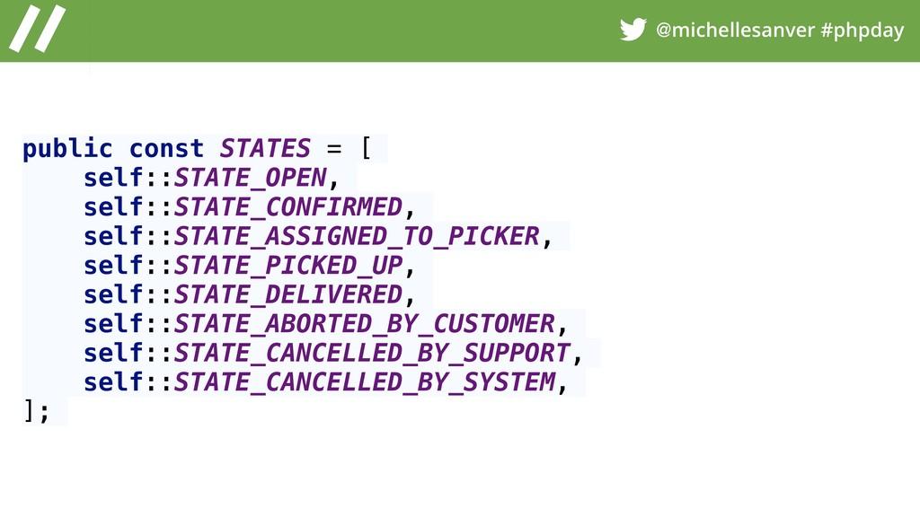 @michellesanver #phpday public const STATES = [...