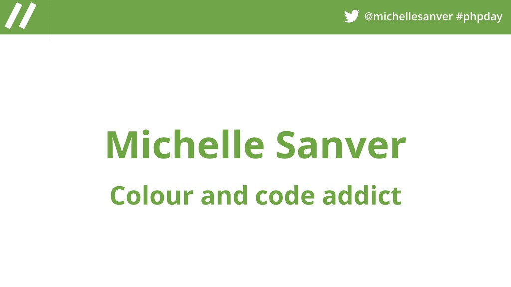 @michellesanver #phpday Michelle Sanver Colour ...