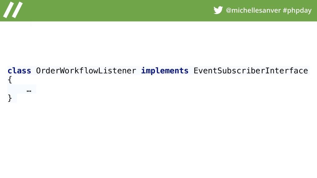 @michellesanver #phpday class OrderWorkflowList...
