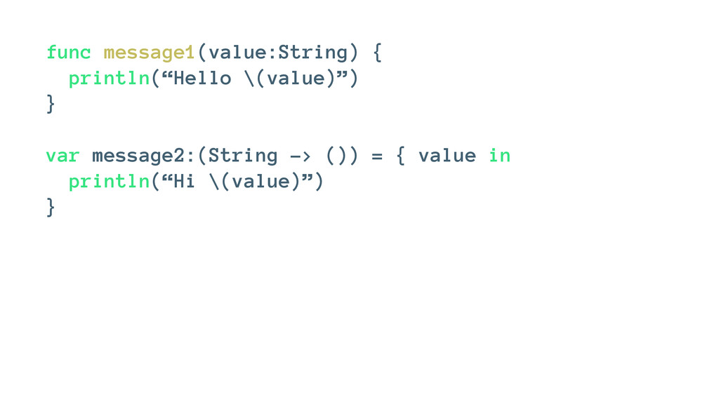 "func message1(value:String) { println(""Hello \(..."