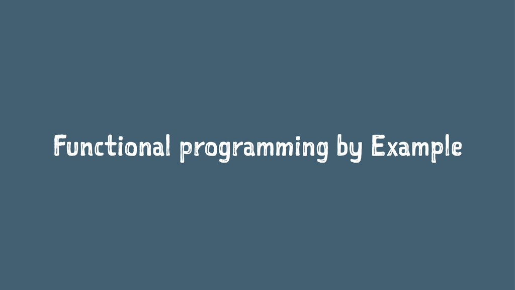 Functional programming by Example