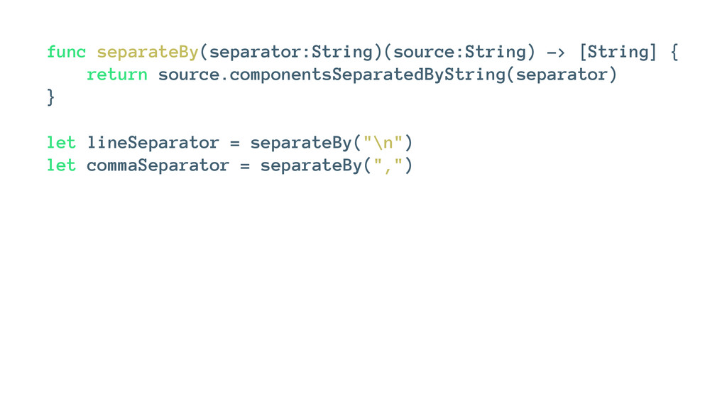 func separateBy(separator:String)(source:String...
