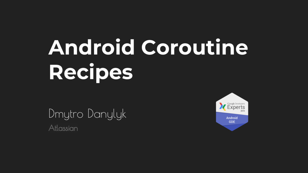 Android Coroutine Recipes Dmytro Danylyk Atlass...