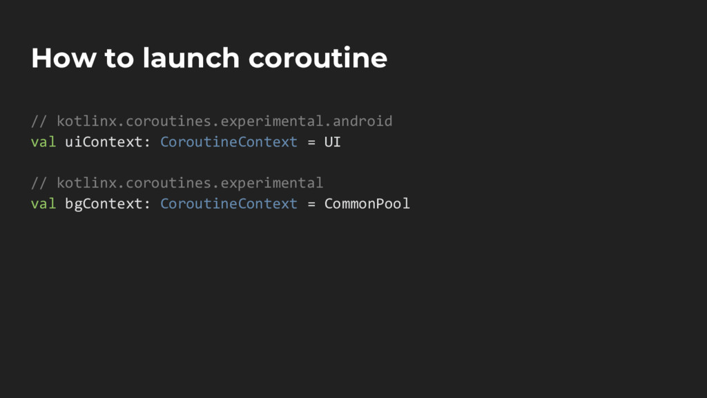 How to launch coroutine // kotlinx.coroutines.e...