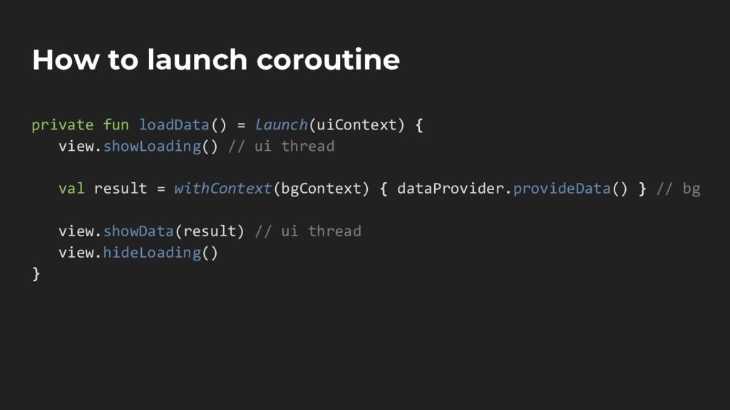 How to launch coroutine private fun loadData() ...