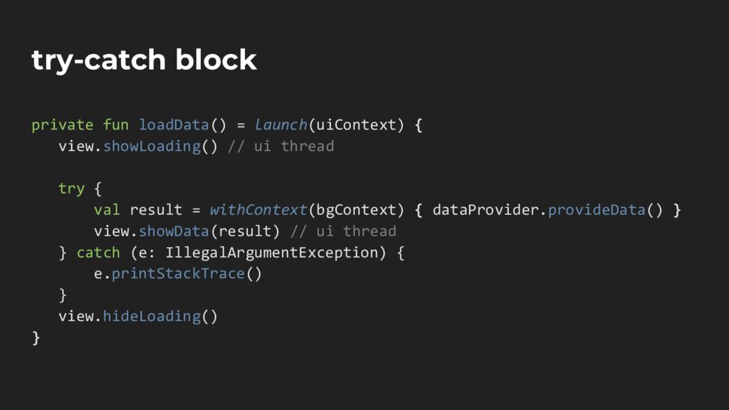 try-catch block private fun loadData() = launch...