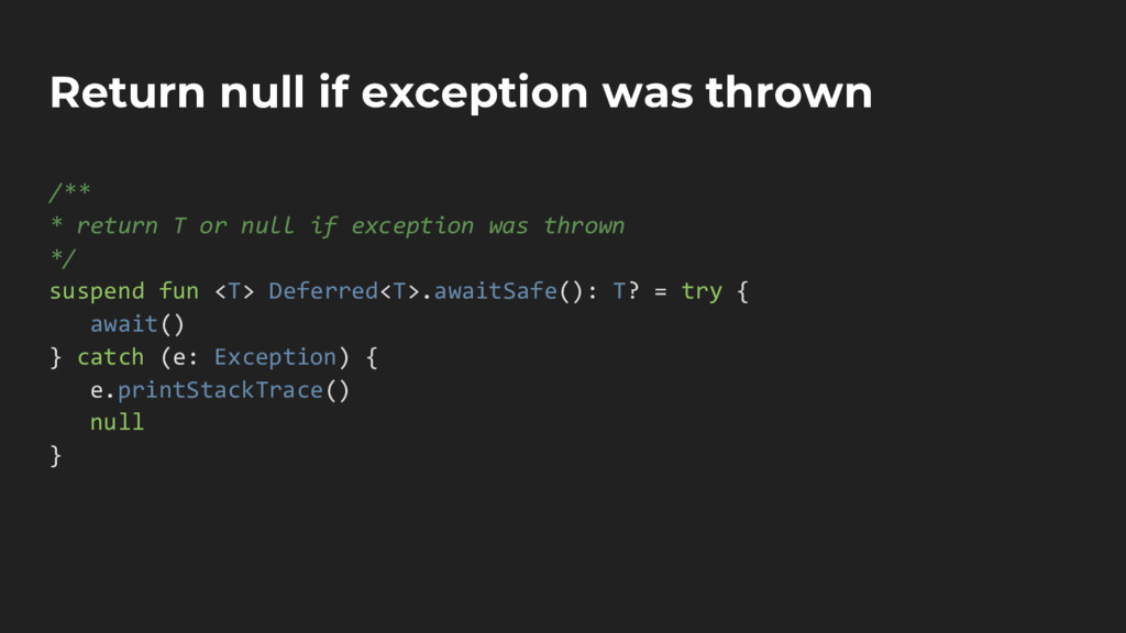 Return null if exception was thrown /** * retur...