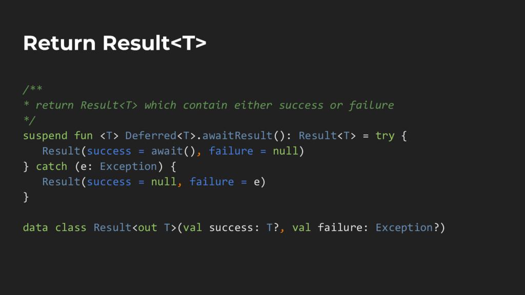 Return Result<T> /** * return Result<T> which c...